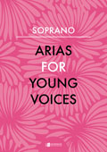 ARIAS FOR YOUNG VOICES SOPRANO