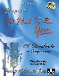 AEBERSOLD: VOL 107 SINGERS! IT HAD TO BE YOU 24 STANDARDS IN FEMALE KEYS