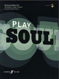 PLAY SOUL: 10 SOUL CLASSICS FOR TRUMPET AND PIANO