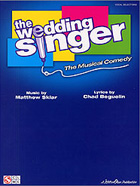 THE WEDDING SINGER - THE MUSICAL COMEDY (PVG)
