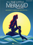 ALAN MENKEN: THE LITTLE MERMAID - BROADWAY'S SPARKLING NEW MUSICAL (PIANO/VOCAL SELECTIONS