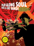 PLAY-ALONG SOUL WITH A LIVE BAND! - TRUMPET (BOOK AND CD)