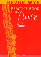 A TREVOR WYE PRACTICE BOOK FOR THE FLUTE VOLUME 1: TONE