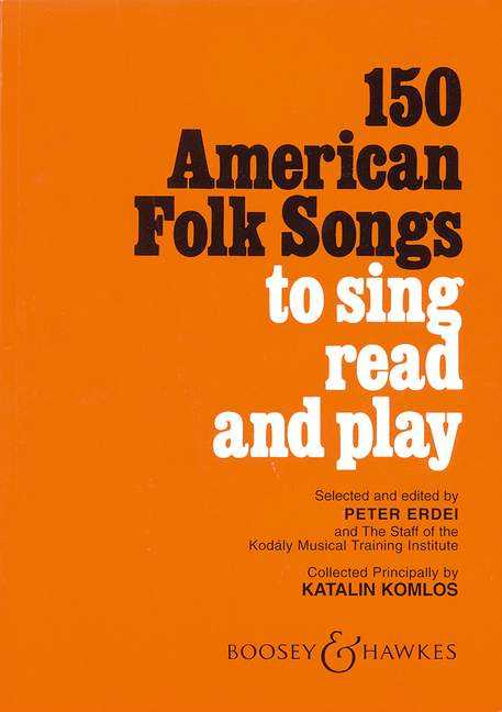 150 AMERICAN FOLK SONGS: TO SING READ AND PLAY