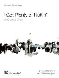 I GOT PLENTY O' NUTTIN': FOR CLARINET CHOIR