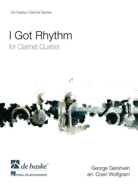 I GOT RHYTHM: FOR CLARINET QUARTET