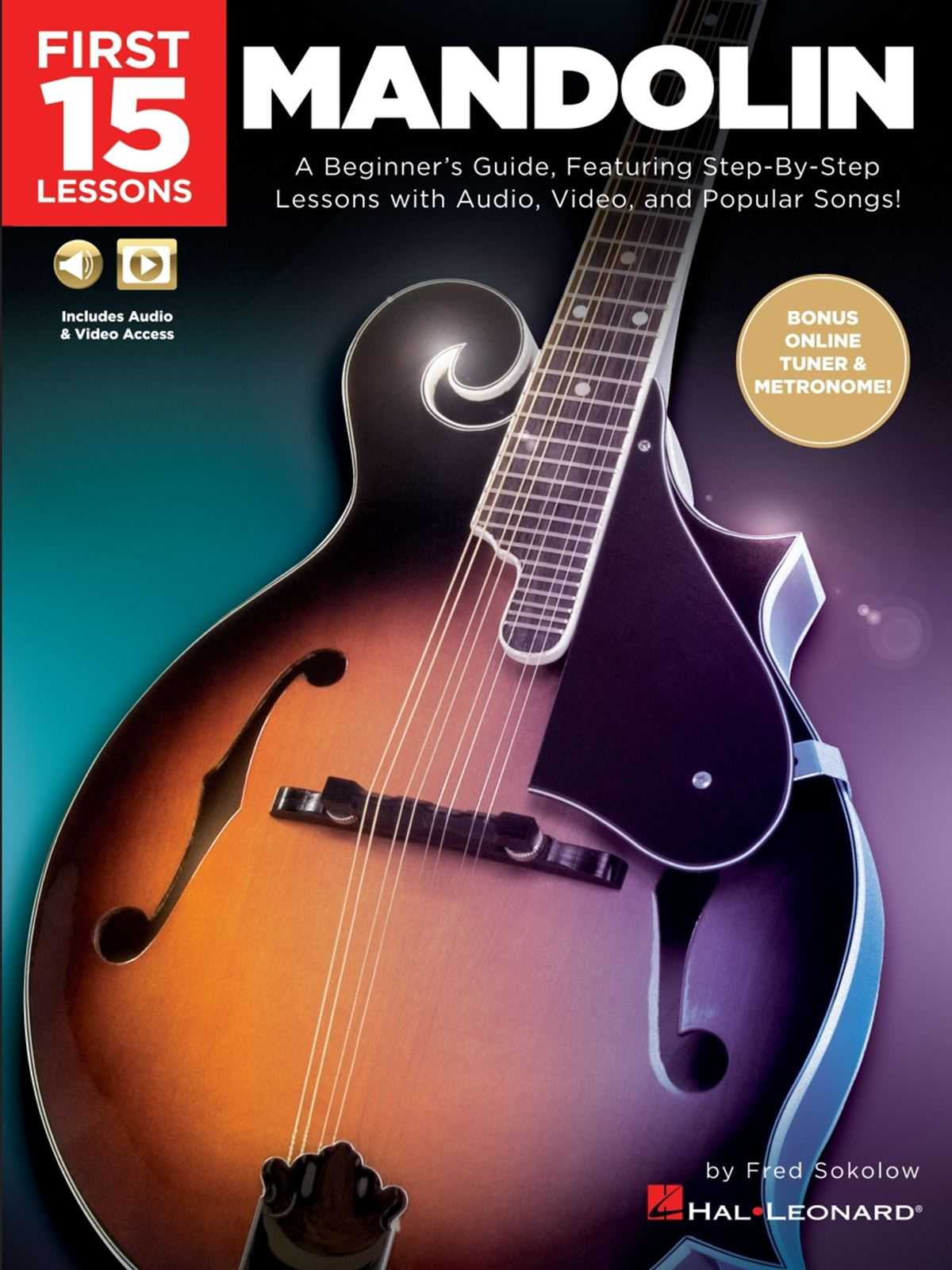 FIRST 15 LESSONS - MANDOLIN: A BEGINNER'S GUIDE, FEATURING STEP-BY-STEP LESSONS WITH AUDIO, VIDEO, AND POPULAR SONGS!
