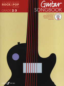 THE FABER GRADED ROCK & POP SERIES: GUITAR SONGBOOK (GRADE 2-3)